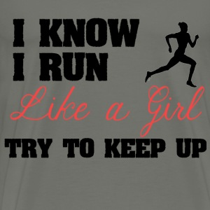 I Know I Run Like A Girl - Men's Premium T-Shirt