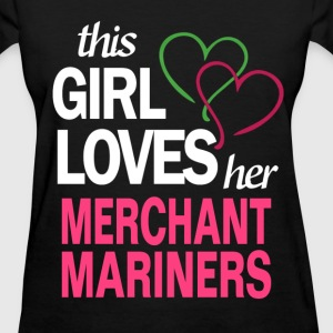 This girl loves her MERCHANT MARINERS T-Shirts - Women's T-Shirt