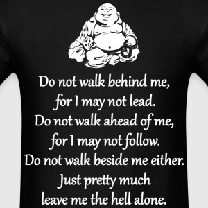Do Not Walk Behind Me T-Shirts - Men's T-Shirt