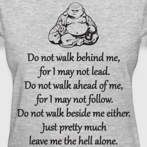 Do Not Walk Behind Me T-Shirts - Women's T-Shirt