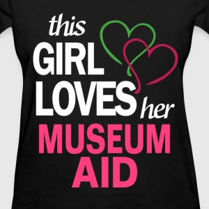 This girl loves her MUSEUM AID T-Shirts - Women's T-Shirt