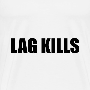 Lag Kills - Men's Premium T-Shirt