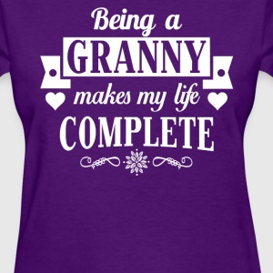 Being A Granny Makes My Life Complete - Women's T-Shirt