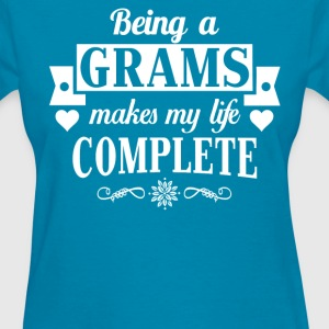 Being a Grams Makes My Life Complete  - Women's T-Shirt