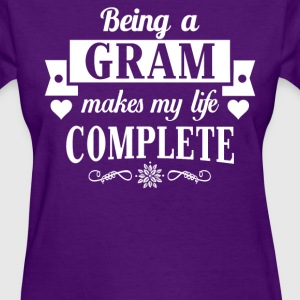 Being a Gram Makes My Life Complete  - Women's T-Shirt