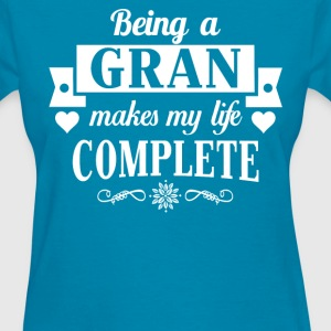 Being a Gran Makes My Life Complete  - Women's T-Shirt