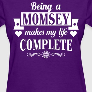Being Momsey makes my life complete  - Women's T-Shirt