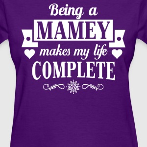 Being a Mamey makes my life complete  - Women's T-Shirt