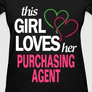 This girl loves her PURCHASING AGENT T-Shirts - Women's T-Shirt
