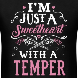 Sweetheart With A Temper Shirt - Men's T-Shirt