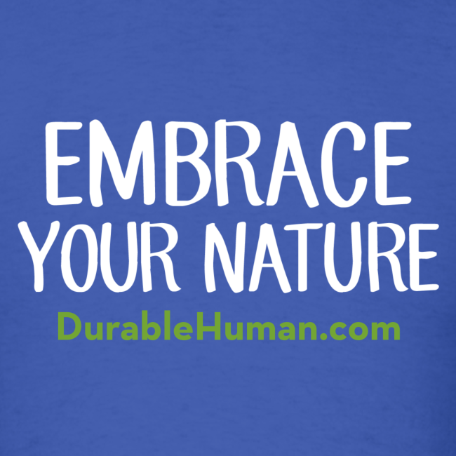 Embrace Your Nature Classic T