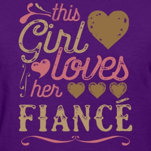 This Girl Loves Her Fiance (Engagement) T-Shirts - Women's T-Shirt