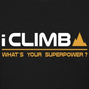Climbing - I Climb, What's Your Superpower T-Shirts - Women's T-Shirt