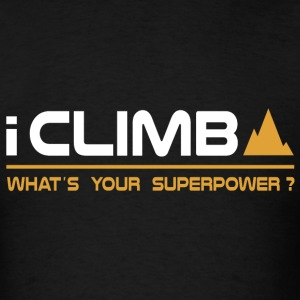 Climbing - I Climb, What's Your Superpower T-Shirts - Men's T-Shirt