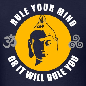 Buddhism - Rule Your Mind, Or It Will Rule You T-Shirts - Men's T-Shirt