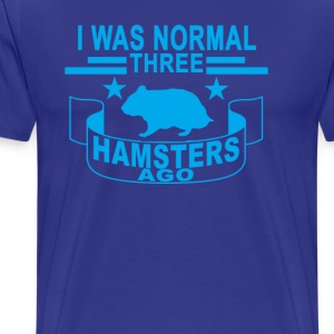 i_was_normal_three_hamster_ago_ - Men's Premium T-Shirt