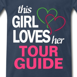 This girl loves her TOUR GUIDE T-Shirts - Men's Premium T-Shirt