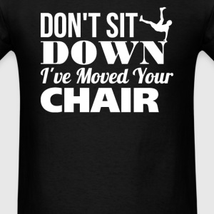 Don't Sit Down - Men's T-Shirt