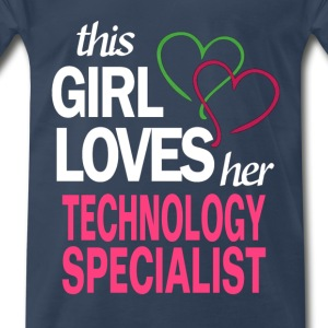This girl loves her TECHNOLOGY SPECIALIST T-Shirts - Men's Premium T-Shirt