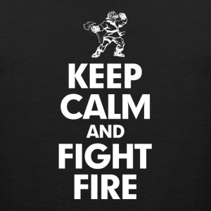 KEEP CALM AND FIGHT FIRE Sportswear - Men's Premium Tank