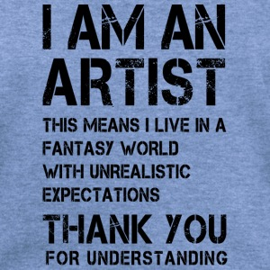 I am an Artist ...  Long Sleeve Shirts - Women's Wideneck Sweatshirt