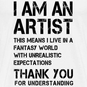 I am an Artist ...  T-Shirts - Men's Premium T-Shirt