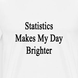 statistics_makes_my_day_brighter T-Shirts - Men's Premium T-Shirt