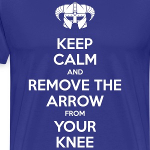 Keep Calm and Remove the Arrow from Your Knee - Men's Premium T-Shirt