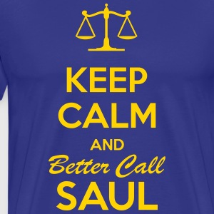 Keep Calm and Better Call Saul - Men's Premium T-Shirt