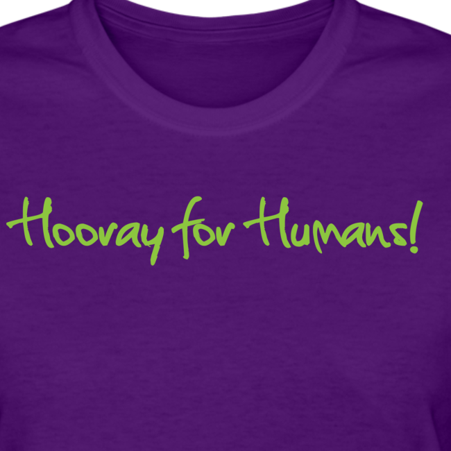 Hooray For Humans Womens T