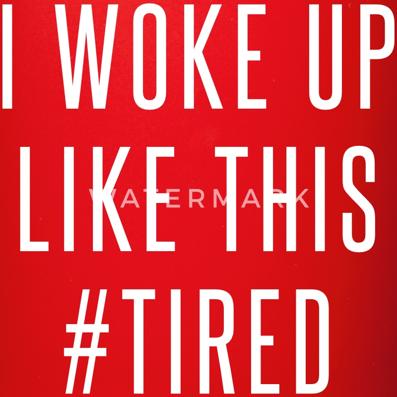 I woke up like this #tired Mugs & Drinkware - Full Color Mug