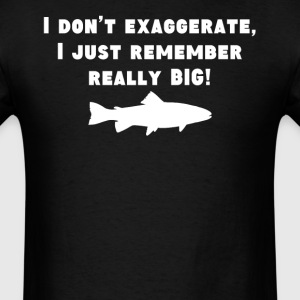 I Remember Really Big Funny Fishing - Men's T-Shirt