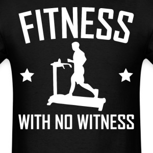 Fitness With No Witness Treadmill Training - Men's T-Shirt