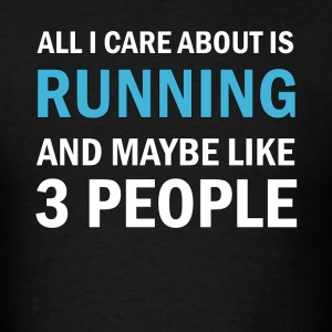All I Care About is Running - Men's T-Shirt