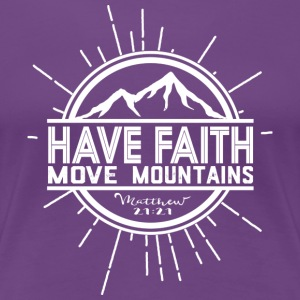 Have Faith - Womens - Women's Premium T-Shirt