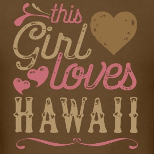 This Girl Loves Hawaii T-Shirts - Men's T-Shirt