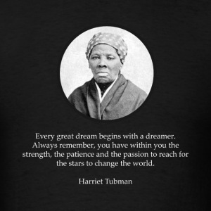 Harriet Tubman Quote Civil Rights - Men's T-Shirt