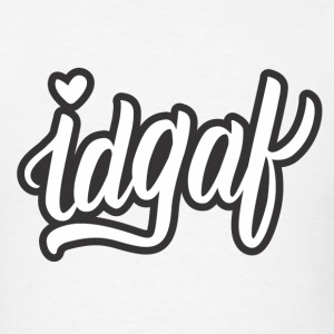 IDGAF (White) - Men's T-Shirt