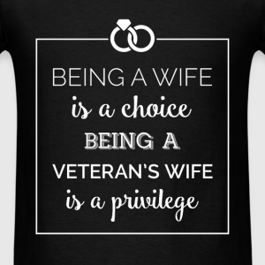 Being a wife is a choice, being a Veteran's wife i - Men's T-Shirt