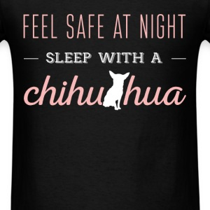 Feel safe at night sleep with a chihuahua - Men's T-Shirt