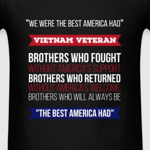 We were the best America had Vietnam Veteran Bro - Men's T-Shirt