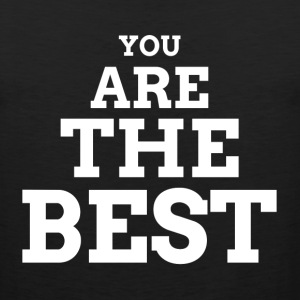 YOU ARE THE BEST Sportswear - Men's Premium Tank