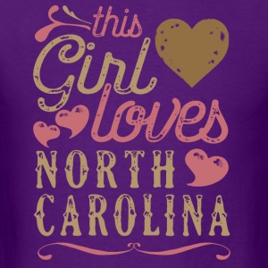 This Girl Loves North Carolina T-Shirts - Men's T-Shirt