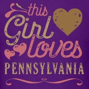 This Girl Loves Pennsylvania T-Shirts - Men's T-Shirt