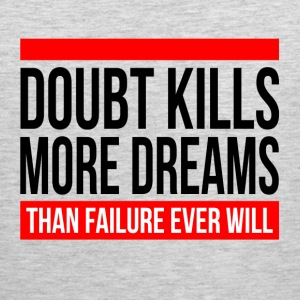 DOUBT KILLS MORE DREAMS THAN FAILURE EVER WILL Sportswear - Men's Premium Tank