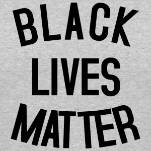 BLACK LIVES MATTER T-Shirts - Women's 50/50 T-Shirt