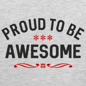 PROUD TO BE AWESOME Sportswear - Men's Premium Tank