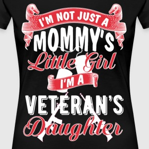 Veteran's daughter - I'm not just a mommy's girl T-Shirts - Women's Premium T-Shirt