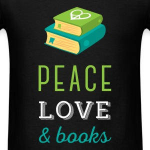 Peace Love and Books - Men's T-Shirt