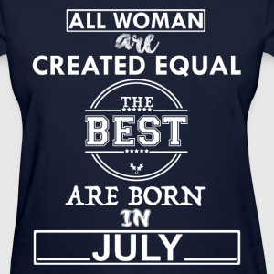 THE BEST ARE BORN IN JULY T-Shirts - Women's T-Shirt